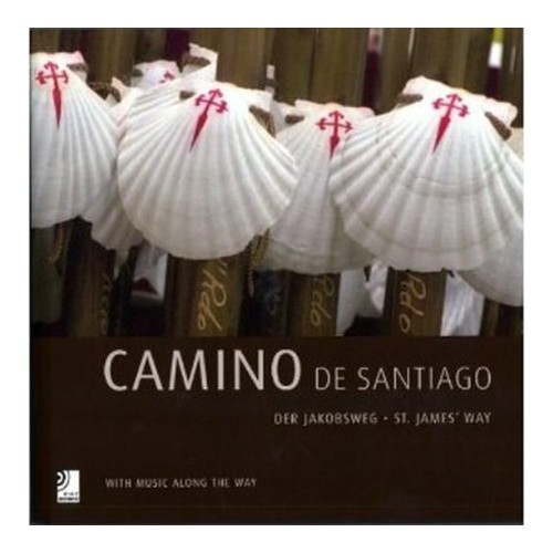 Camino de Santiago. St. James way. Con 4 CD Audio