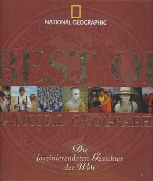 Best Of National Geographic: Die faszinierendsten Gesichter der Welt - Bendavid-Val, Leah / Franklin, Stuart / Abell, Sam / Cobb, Jodi / Allard, William Albert / Harvey, David Alan