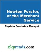 Marryat, Captain Frederick: Newton Forster, or the Merchant Service