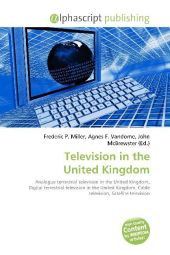 Television in the United Kingdom - Frederic P. Miller