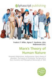Marx's Theory of Human Nature - Frederic P. Miller