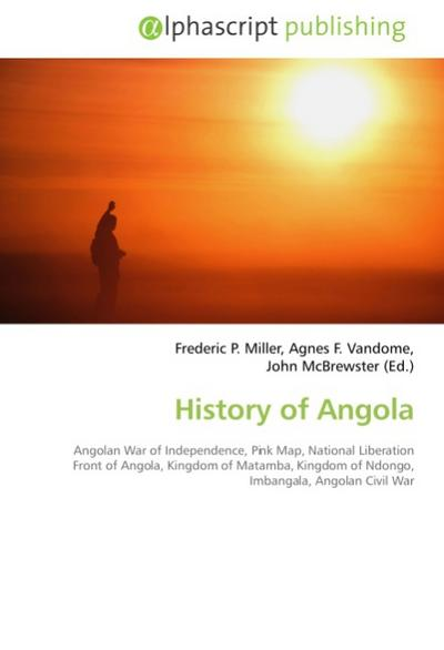 History of Angola - Frederic P. Miller