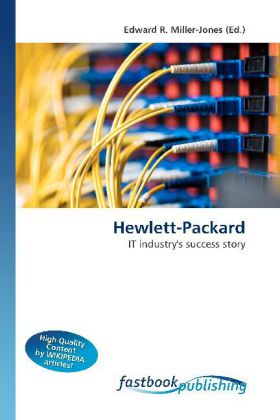 Hewlett-Packard - IT industry's success story - Miller-Jones, Edward R. (Hrsg.)