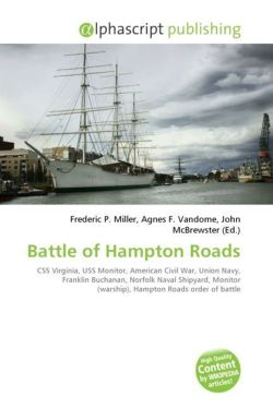 Battle of Hampton Roads: CSS Virginia, USS Monitor, American Civil War, Union Navy, Franklin Buchanan, Norfolk Naval Shipyard, Monitor (warship), Hampton Roads order of battle