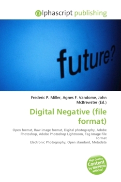 Digital Negative (file format): Open format, Raw image format, Digital photography, Adobe Photoshop, Adobe Photoshop Lightroom, Tag Image File Format Electronic Photography, Open standard, Metadata