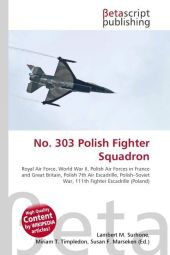 No. 303 Polish Fighter Squadron - Lambert M. Surhone