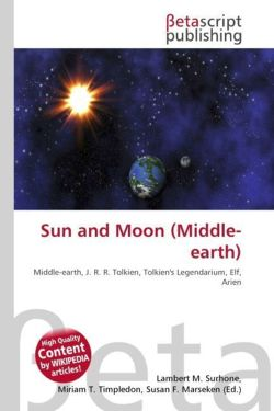 Sun and Moon (Middle-earth): Middle-earth, J. R. R. Tolkien, Tolkien's Legendarium, Elf, Arien