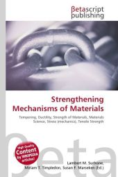 Strengthening Mechanisms of Materials - Lambert M. Surhone