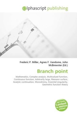 Branch point: Mathematics, Complex analysis, Multivalued function, Continuous function, Arbitrarily large, Riemann surface, Analytic continuation, ... singularity, Geometric function theory
