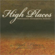 High Places: Spontaneous Instrumental Worship