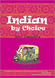 Indian By Choice: A Graphic Novel - Amit Dasgupta