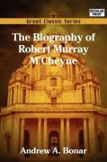 The Biography of Robert Murray M'Cheyne