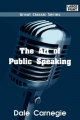 Art of Public Speaking - Dale Carnegie