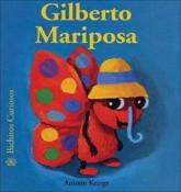Gilberto Mariposa - Antoon Krings (author), Antoon Krings (illustrator)