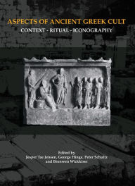 Aspects of Ancient Greek Cult: Context, Ritual and Iconography - George Hinge