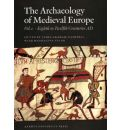 Archaeology of Medieval Europe: Eighth to Twelfth Centuries AD v. 1 - James Graham-Campbell