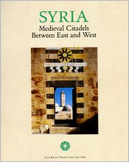 Syria: Medieval Citadels Between East and West