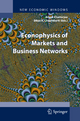Econophysics of Markets and Business Networks - Arnab Chatterjee; Bikas K. Chakrabarti