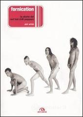 Fornication. La storia dei Red Hot Chili Peppers - Apter Jeff