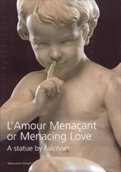 L'Amour Menacant or Menacing Love: A Statue by Falconet - Scholten, Frits