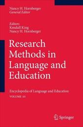 Research Methods in Language and Education: Encyclopedia of Language and Educationvolume 10 - Hornberger, Nancy H. / King, Kendall