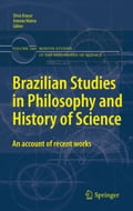 Brazilian Studies in Philosophy and History of Science - Antonio Videira, Décio Krause