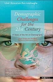 Demographic Challenges for the 21st Century: A State of the Art in Demography - Surkyn, Johan / Deboosere, Patrick / Van Bavel, Jan