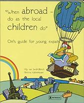 When Abroad-Do as the Local Children Do: Ori's Guide for Young Expats - Kaltenhauser, Bettina / Van Swol-Ulbrich, Hilly