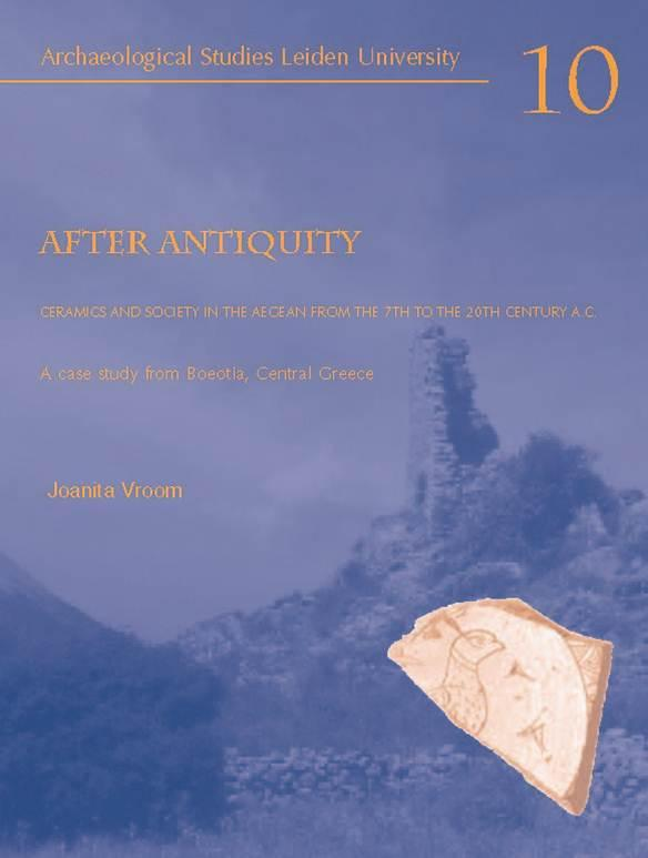 After Antiquity ceramics and society in the Aegean from the 7 th to the 20 th century A.C. - J. Vroom