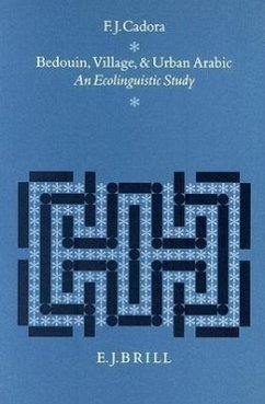Bedouin, Village and Urban Arabic: An Ecolinguistic Study - Cadora