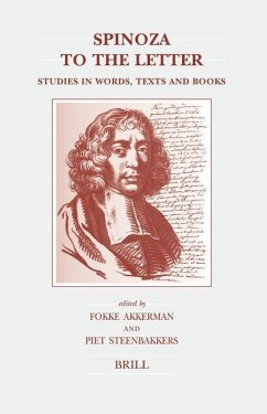 Spinoza to the Letter: Studies in Words, Texts and Books - Herausgeber: Akkerman, F. Steenbakkers, Piet