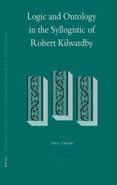 Logic and Ontology in the Syllogistic of Robert Kilwardby - Thom, Paul
