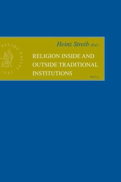 Religion Inside and Outside Traditional Institutions - Herausgeber: Streib, Heinz