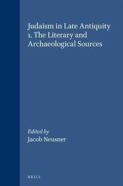 Judaism in Late Antiquity: The Literary and Archaeological Sources - Herausgeber: Neusner, Jacob