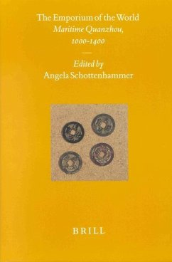 The Emporium of the World: Maritime Quanzhou, 1000-1400 - Herausgeber: Schottenhammer, Angela