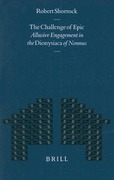 Shorrock, Robert: The Challenge of Epic: Allusive Engagement in the Dionysiaca of Nonnus