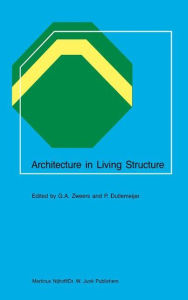 Architecture in Living Structure - G.A. Zweers