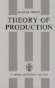 Theory of Production - Ragnar Frisch; R.I. Christophersen
