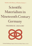 Gregory, F.: Scientific Materialism in Nineteenth Century Germany