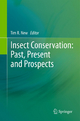 Insect Conservation: Past, Present and Prospects - Tim R. New