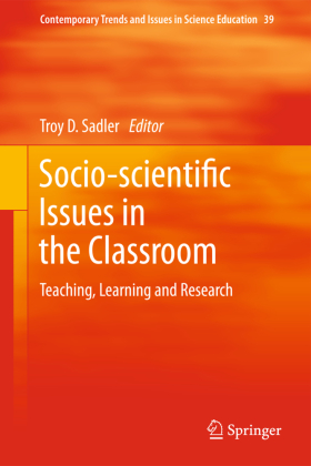 Contemporary Trends and Issues in Science Education: Socio-scientific Issues in the Classroom - Teaching, Learning and Research - Sadler, Troy D. (Hrsg.)