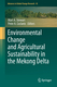 Environmental Change and Agricultural Sustainability in the Mekong Delta - Mart A. Stewart