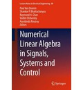 Numerical Linear Algebra in Signals, Systems and Control - Paul Van Dooren