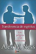 Transferencia de Espiritus: Spiritual Warfare and the Spirit World