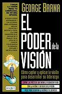 El Poder de La Vision: Discover and Apply God's Vision for Your Life and Ministry = The Power of Vision