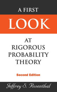 A First Look at Rigorous Probability Theory - Jeffrey S Rosenthal