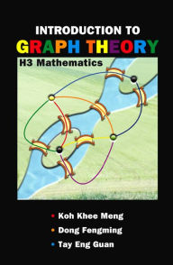 Introduction to Graph Theory: H3 Mathematics - Khee-meng Koh