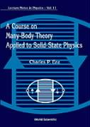 A Course on Many-Body Theory Applied to Solid-State Physics