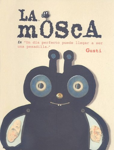 La Mosca/the Fly (Spanish Edition) - Gusti