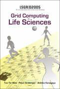 Grid Computing in Life Sciences: Proceedings of the 2nd International Workshop on Life Science Grid, LSGRID 2005